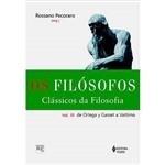 Livro - os Filósofos: Clássicos da Filosofia - de Ortega Y Gasset a Vattimo - Volume III