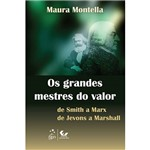 Livro - os Grandes Mestres do Valor: de Smith a Marx - de Jevons a Marshall