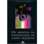 Livro - os Méritos da Parapsicologia no Campo Religioso