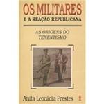 Livro - os Militares e a Reação Republicana: as Origens do Tenentismo