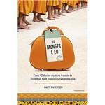 Livro - os Monges e Eu: Como 40 Dias no Mosteiro Francês de Thich Nhat Hanh Transformaram Minha Vida