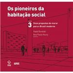 Livro - os Pioneiros da Habitação Social: Onze Propostas de Morar para o Brasil Moderno - Vol. 3