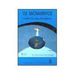 Livro - os Sacramentos: Fonte da Vida da Igreja