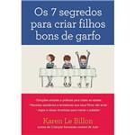 Livro - os Sete Segredos para Criar Filhos Bons de Garfo