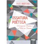 Livro - Ossatura Poética: o Corpo em Poesia e a Vida em Poemas