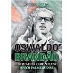 Livro - Oswaldo Brandão: Libertador Corintiano, Herói Palmeirense