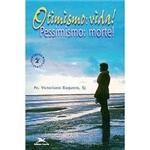 Livro - Otimismo: Vida! - Pessimismo: Morte!
