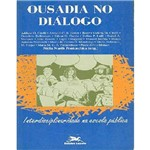 Livro - Ousadia no Diálogo: Interdisciplinaridade na Escola Pública