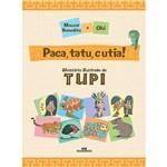 Livro - Paca, Tatu e Cutia! Glossário Ilustrado de Tupi