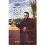 Livro - Padre Antônio Vieira - um Esboço Biográfico
