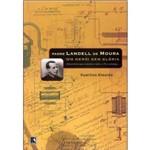 Livro - Padre Landell de Moura - um Herói Sem Glória