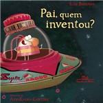 Livro - Pai, Quem Inventou?