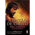 Livro - Paixão de Cristo: Mel Gibson e a Filosofia, a