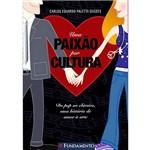 Livro - Paixão por Cultura, uma