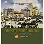 Livro - Palacete Santa Helena - um Pioneiro na Modernidade em São Paulo