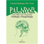 Livro - Paladar - Gosto, Olfato, Tato e Temperatura - Fisiologia e Fisiopatologia