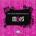 Livro - Palavras Mágicas para as Mães