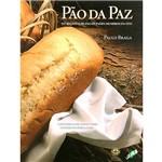 Livro - Pão da Paz - 195 Receitas de Pão de Países Membros da ONU
