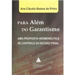 Livro - para Além do Garantismo: uma Proposta Hermenêutica de Controle da Decisão Penal