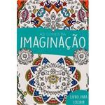 Livro para Colorir Adulto - as Cores da Imaginação