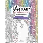 Livro para Colorir - Amor em Todas as Cores