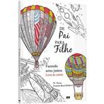 Livro para Colorir - de Pai para Filho : Fazendo Artes Juntos