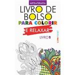 Livro para Colorir e Relaxar (Livro de Bolso) Vol. 1 - 1ª Edição