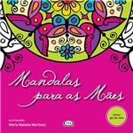 Livro para Colorir - Mandalas para as Mães + Giz de Cera - 1ª Edição