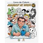 Livro para Colorir - Mauricio de Sousa 80 Anos
