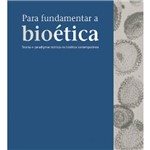 Livro - para Fundamentar a Bioética