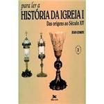 Livro - para Ler Histórias da Igreja: das Origens do Século XXI