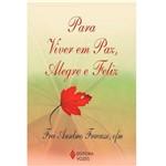 Livro - para Viver em Paz, Alegre e Feliz