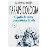 Livro - Parapsicologia, o Poder da Mente e Mister da Vida