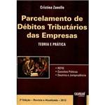 Livro - Parcelamento de Débitos Tributários das Empresas: Teoria e Prática