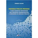 Livro - Parcerias Público-Privadas e Suas Garantias Inovadoras Nos Contratos Administrativos e Concessões de Serviços Públicos