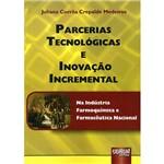 Livro - Parcerias Tecnológicas e Inovação Incremental na Indústria Farmoquímica e Farmacêutica Nacional