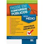 Livro - Passe em Concursos Públicos - Nível Médio - Principais Disciplinas