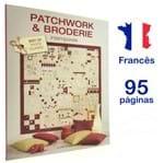Livro Patchwork & Broderie Intemporels