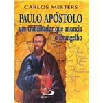 Livro - Paulo Apóstolo - um Trabalhador que Anuncia o Evangelho