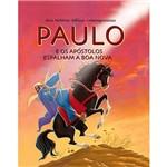 Livro - Paulo: e os Aposóstolos Espalham a Boa Nova - Série Histórias Bíblicas Contemporâneas