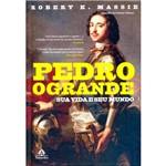 Livro - Pedro, o Grande: Sua Vida e Seu Mundo