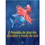 Livro - Peixinho do Arco-Íris Descobre o Fundo do Mar, o