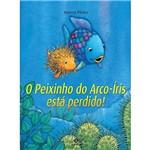 Livro - Peixinho do Arco-Íris Está Perdido!, o