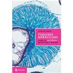 Livro - Pequenas Maravilhas - Como os Micróbios Governam o Mundo