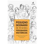 Livro - Pequeno Dicionário de Grandes Personagens Históricos