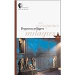 Livro - Pequenos Milagres - Coleção Espetáculos do Galpão - Vol. 8