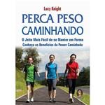 Livro - Perca Peso Caminhando: o Jeito Mais Fácil de se Manter em Forma, Conheça os Benefícios da Power Caminhada