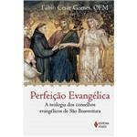 Livro - Perfeição Evangélica: a Teologia dos Conselhos Evangélicos de São Boaventura