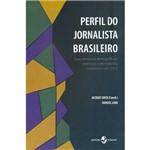 Livro - Perfil do Jornalista Brasileiro: Características Demográficas, Políticas e do Trabalho Jornalístico em 2012