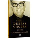 Livro - Pergunte a Deepak Chopra Sobre Espiritualidade